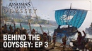 Assassin's Creed Odyssey Ep 3 Naval Exploration Behind the Odyssey Ubisoft NA