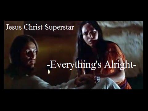 Jesus Christ Superstar - Everythings Alright with lyrics