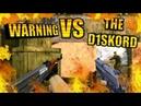 COUNTER STRIKE 1 6 WARNING VS THE D1SKORD✔