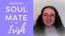 How to say Soul Mate in Irish Gaelic