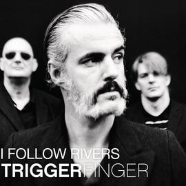 Triggerfinger альбом I Follow Rivers
