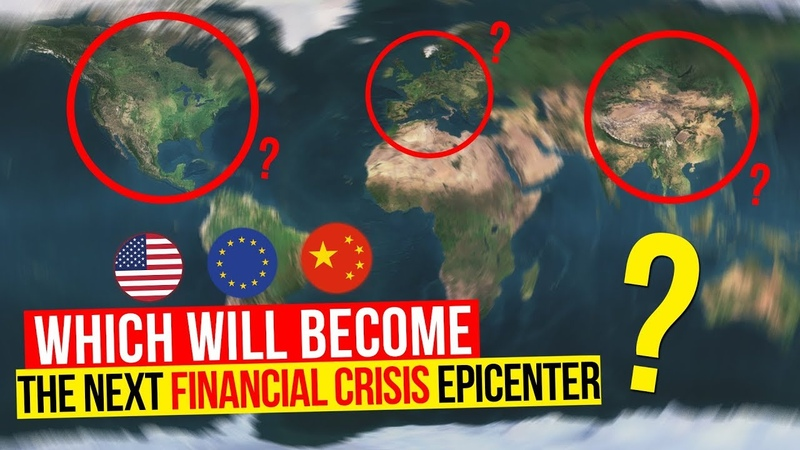 ALERT !! CHINA, EUROPE, THE USA Which Will Become The Next Financial Crisis Epicenter (October 2018)