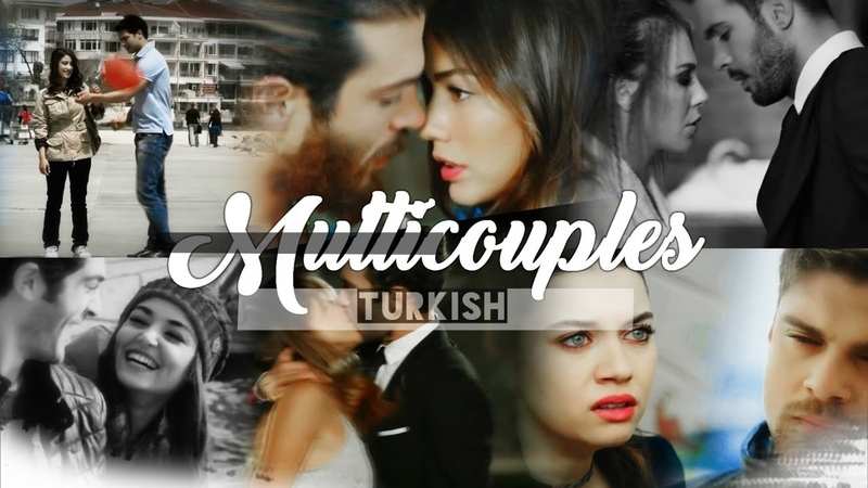 Turkish Multicouples [collab]-НЕ СТРЕЛЯЙ!(for Your Madness)