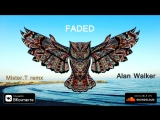 Alan Walker - Faded (Mister.T remx Ver.1) (Release IMPULSIVITY RECORDS)