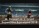 Малкольм Стюарт VS Джош Грант - Суперкросс Барселона 2018
