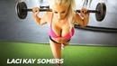 LACI KAY SOMERS - Workout compitlation. Female fitness motivation