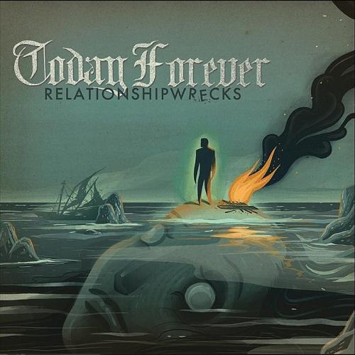 Today Forever - Relationshipwrecks (2012)
