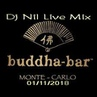 Dj NIL Live Mix In BUDDHA BAR Monte Carlo 01 11 2018