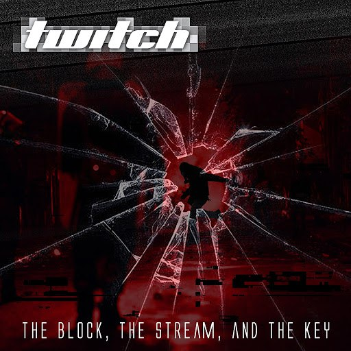 Twitch альбом The Block, the Stream, and the Key