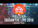 EBiDAN THE LIVE 2018 ~Summer Party~ DAY 2 FULL