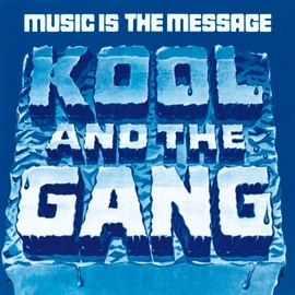 Kool & The Gang альбом Music Is The Message