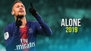 Neymar Jr ► Alone ft Alan Walker ● Skills Goals 2018/2019 - HD