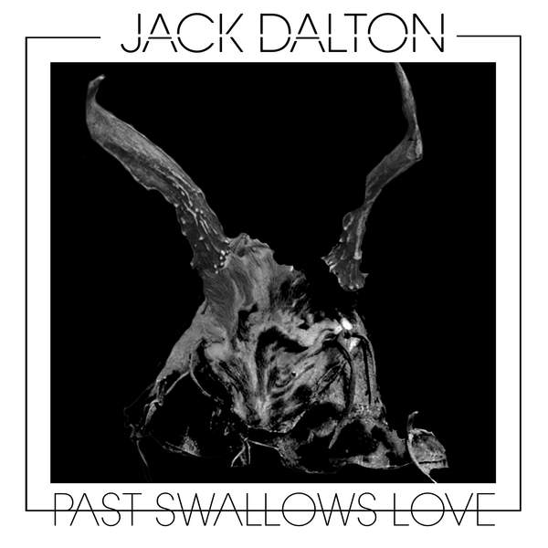 Jack Dalton - Past Swallows Love (2015)