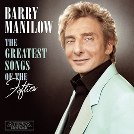 Barry Manilow альбом The Greatest Songs Of The Fifties