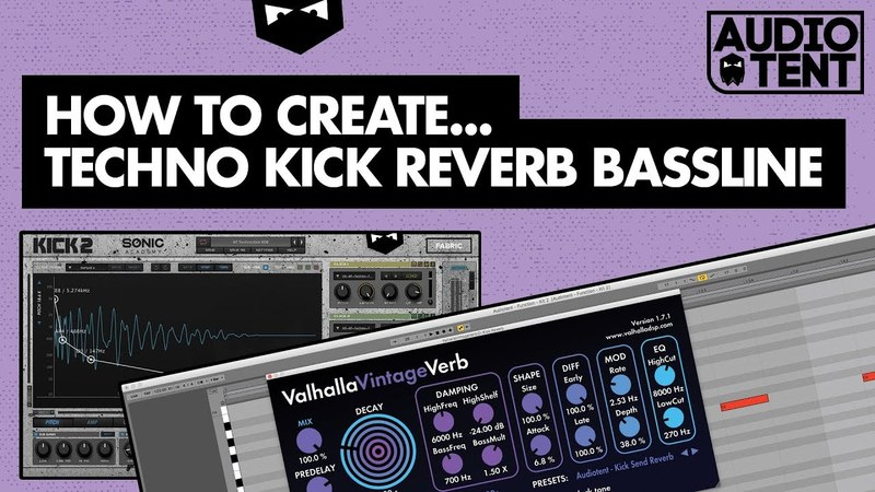 How To Create Techno Kick Reverb Bassline 2018 Tutorial