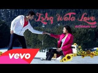 Student Of The Year - Ishq Wala Love Video | Alia Sidharth Varun