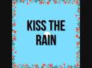 Kiss The Rain ☔️