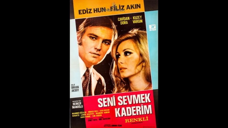 Seni Sevmek Kaderim - Ediz Hun Filiz Akın (1971 - 86 Dk)