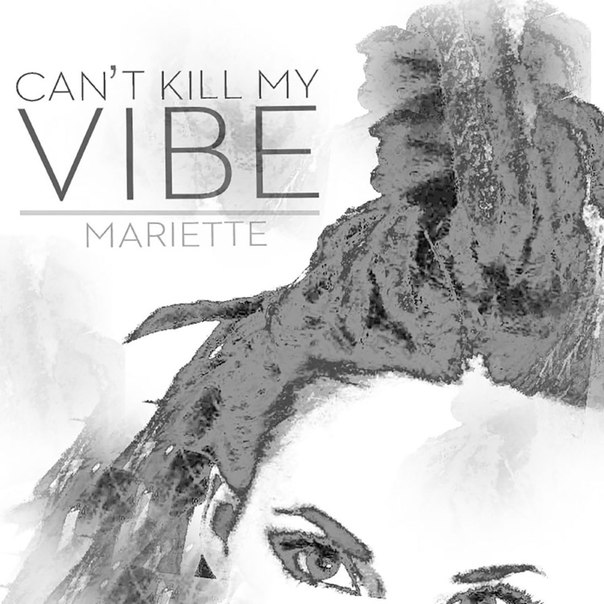 Mariette - Cant Kill My Vibe (2016)