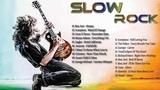 Scorpions, Bon Jovi, The Eagles, Aerosmith, U2, Led Zeppelin - Best Slow Rock Songs Ever