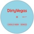 Dirty Vegas альбом I Should Know