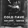 COLD CAVE + ASH CODE - 17.11 • МСК / 18.11 • СПБ