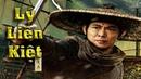 Chắc Chắn Đây Là Bộ Phim Võ Thuật Trung Quốc Hay Nhất Của Lý Liên Kiệt - Phim Lẻ HD Thuyết Minh