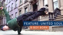 B-Boy Born | United Soul | SAK FILMS