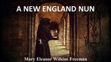 A New England Nun by Mary Eleanor Wilkins Freeman