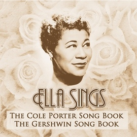Ella Fitzgerald альбом Ella Sings….The Cole Porter Song Book & The Gershwin Song Book