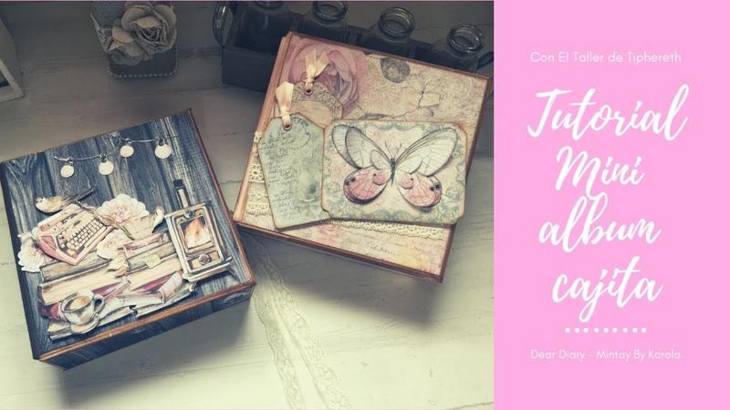 Mini Álbum caja || Dear Diary - Mintay by Karola || Shabby Rose - Stamperia||