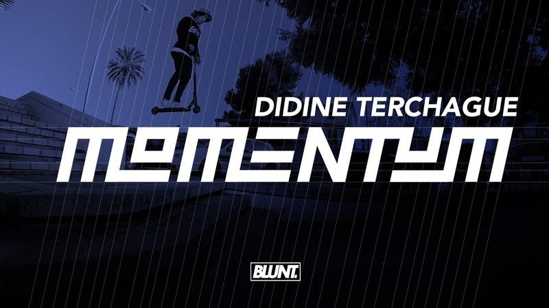 BLUNT Momentum - Didine Terchague