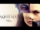 Родственная душа / Soulmate (2013, Великобритания, ужасы, детектив)
