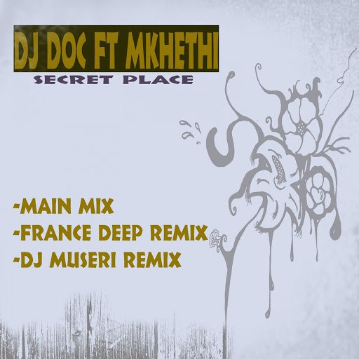 DJ Doc альбом Secret Place (feat. Mkhethi)