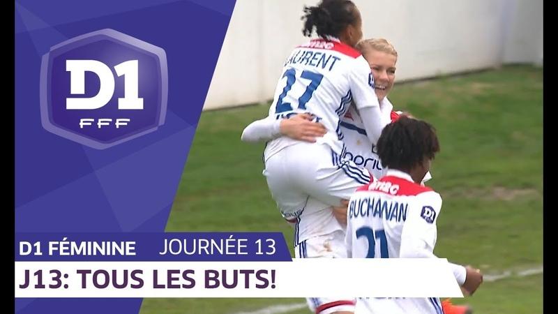 J13 Tous les buts D1 Féminine