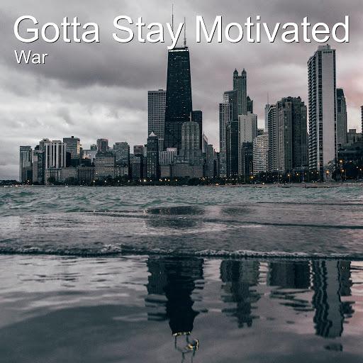 War альбом Gotta Stay Motivated