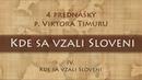 Viktor Timura: 4/4 Kde sa vzali Sloveni