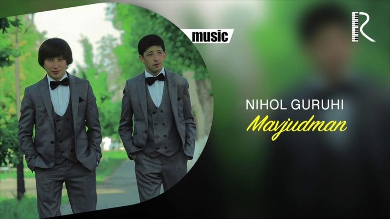 Nihol guruhi - Mavjudman | Нихол гурухи - Мавжудман (music version)