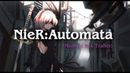 NieR Automata Musical Mix Trailer