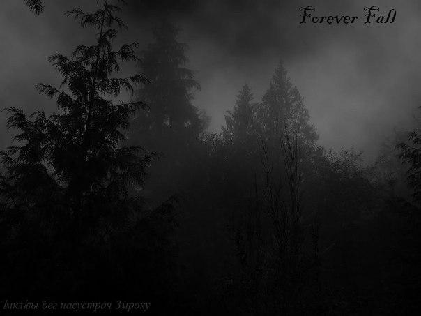 Forever Fall - Iмклiвы Бег Насустрач Змроку (2014)