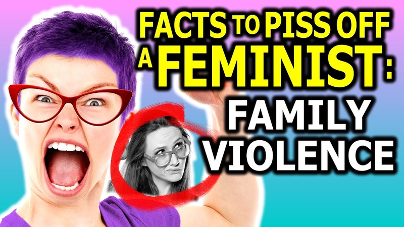 FACTS TO PISS OFF A FEMINIST FAMILY VIOLENCE