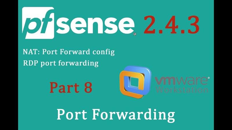 PfSense 2.4.3 Port Forwarding - pfSense Part 8