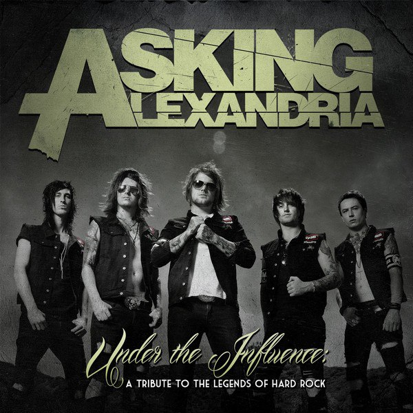 Asking Alexandria - Under the Influence: A Tribute to the Legends of Hard Rock [EP] (2012)