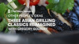 Three Asian Grilling Classics Reimagined, With Gregory Gourdet