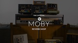 The Official Moby Reverb Shop Preview
