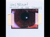 Ian Brown - Music of the Spheres (Full Album)
