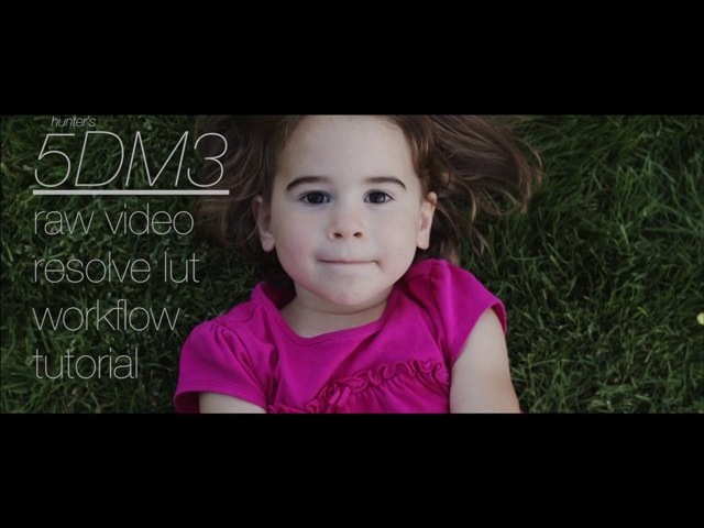 5DM3 ML raw video workflow tutorial in Resolve with Hunter's LUT