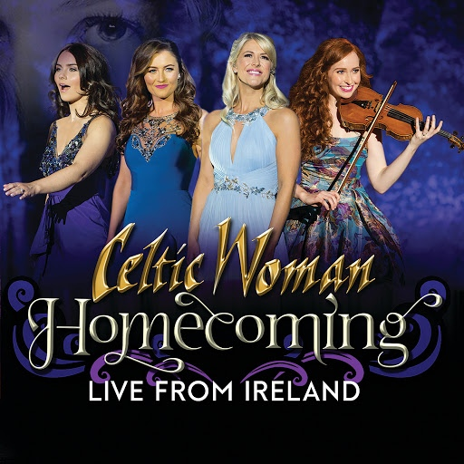 Celtic Woman альбом Homecoming – Live From Ireland