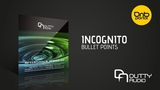 Incognito - Bullet Points Dutty Audio