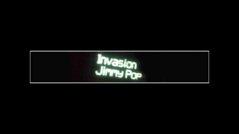 Invasion by Jimmy Pop [mix]